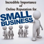 Incredible Importance of Online Reputation for Small Businesses