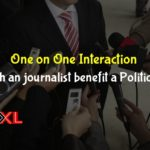 One on One Interaction With an journalist benefit a Politician
